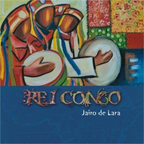 Capa do cd Rei Congo de Jairo de Lara - tela de Marina Jardim